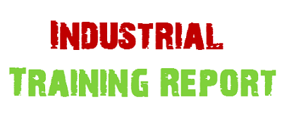 Things a Standard Industrial Training Report Must Contain